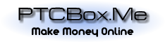 PTCBox.Me Site and Forum - Make Money Online